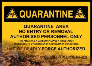 Quarantine Sign  use for typical disease outbreak.